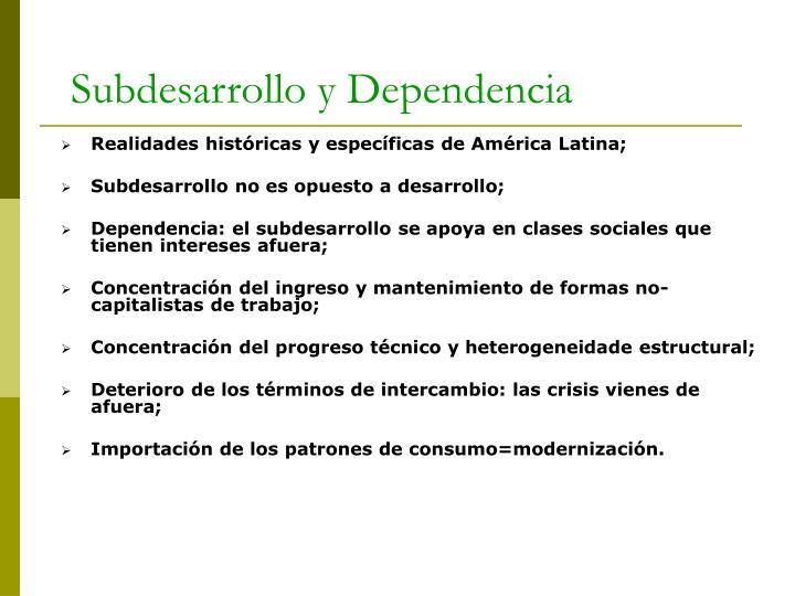 Realidades históricas y específicas de América Latina;