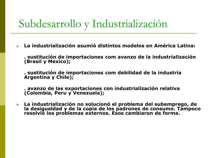 La industrialización asumió distintos modelos en América Latina: