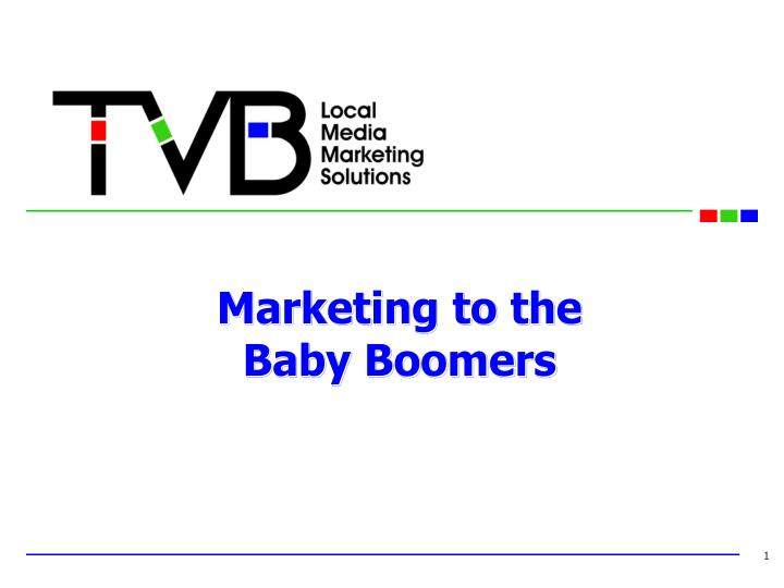 Marketing to the baby boomers