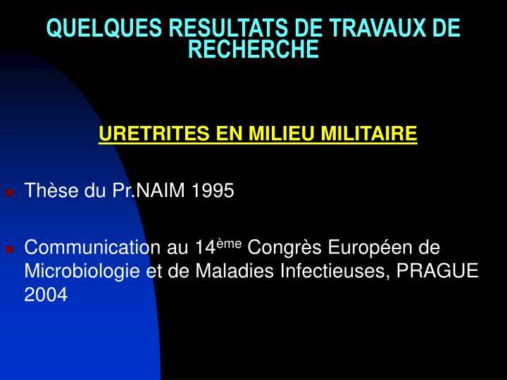 QUELQUES RESULTATS DE TRAVAUX DE RECHERCHE