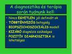 a diagnosztika s ter pia sor n tudnunk kell