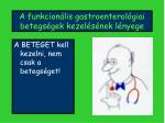 a funkcion lis gastroenterol giai betegs gek kezel s nek l nyege