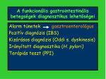 a funkcion lis gastrointestin lis betegs gek diagnosztikus lehet s gei