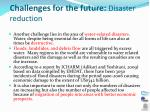 challenges for the future disaster reduction