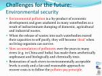 challenges for the future environmental security