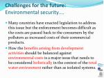 challenges for the future environmental security1
