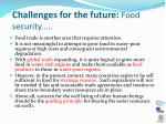 challenges for the future food security3