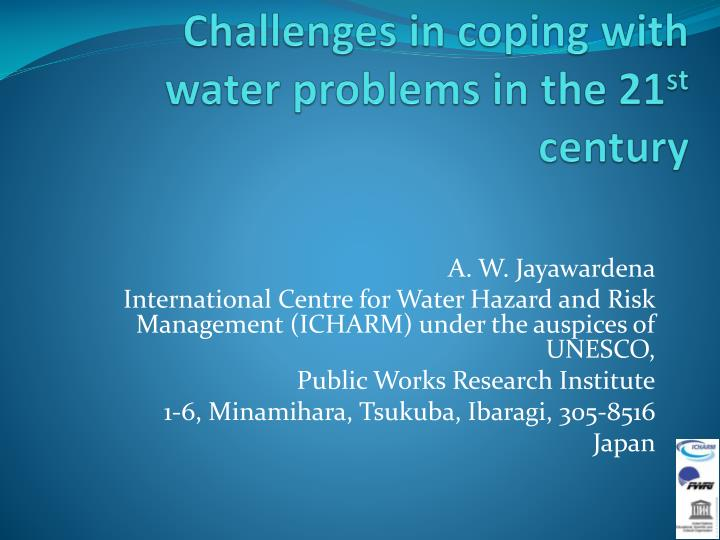 challenges in coping with water problems in the 21 st century n.
