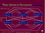 three identical documents