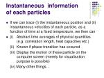 instantaneous information of each particles