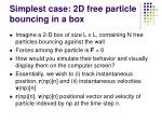 simplest case 2d free particle bouncing in a box