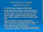 metabol k kem k hastaliklari