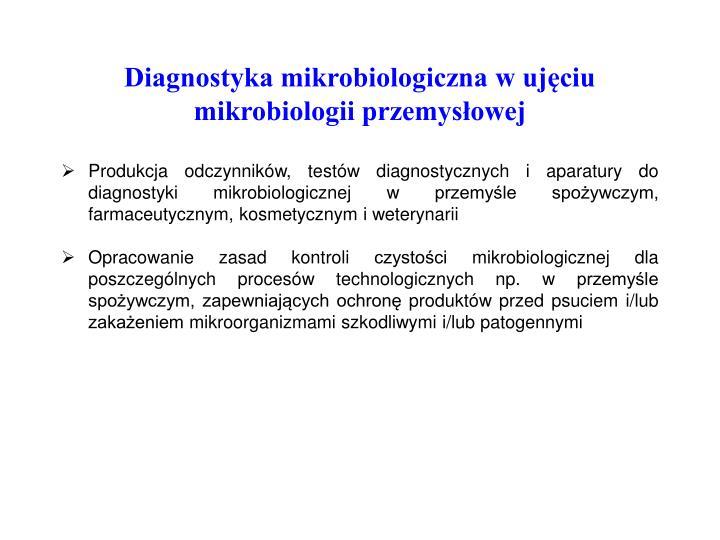 Diagnostyka mikrobiologiczna w ujęciu mikrobiologii przemysłowej