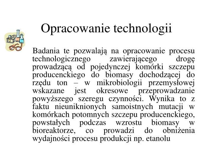 Opracowanie technologii