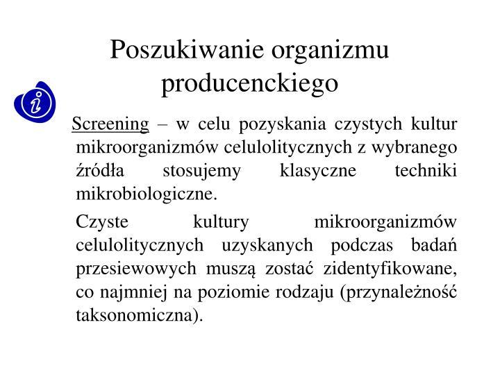 Poszukiwanie organizmu producenckiego