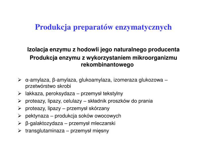 Produkcja preparatów enzymatycznych