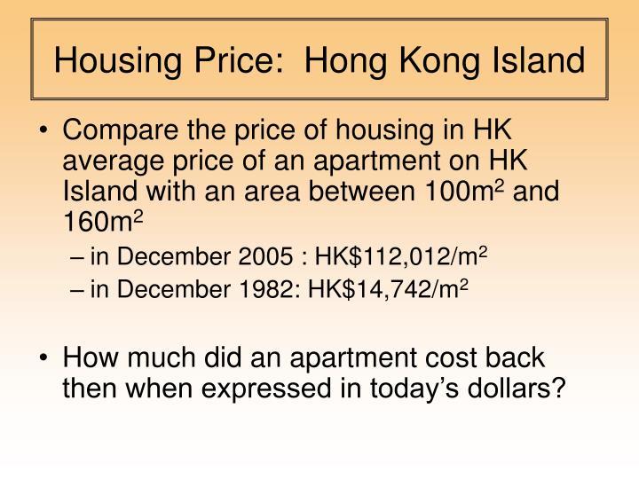 Housing Price:  Hong Kong Island