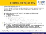 soporte a los rcs en lcg