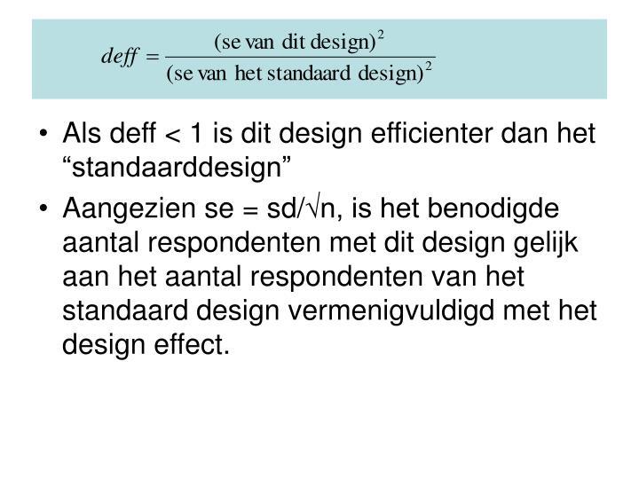 """Als deff < 1 is dit design efficienter dan het """"standaarddesign"""""""