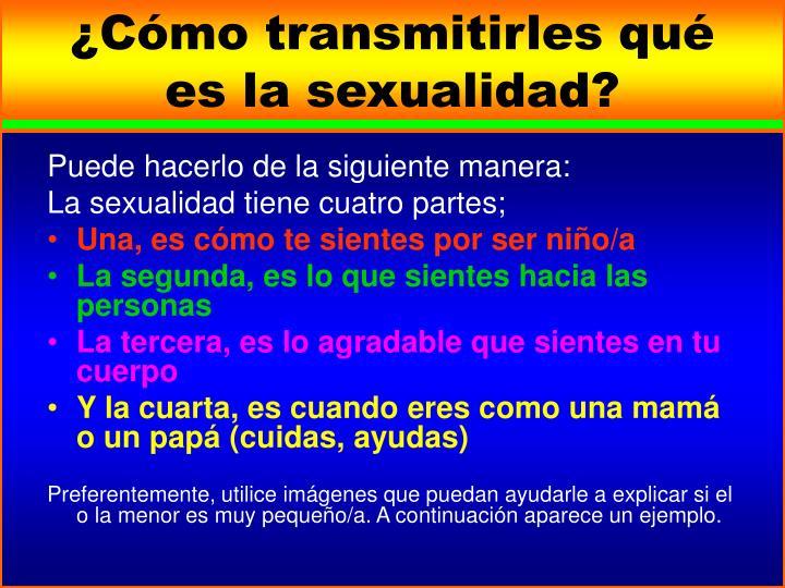 ¿Cómo transmitirles qué es la sexualidad?