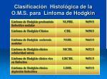 clasificaci n histol gica de la o m s para linfoma de hodgkin