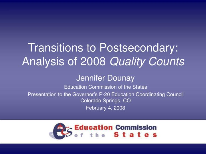 Transitions to postsecondary analysis of 2008 quality counts