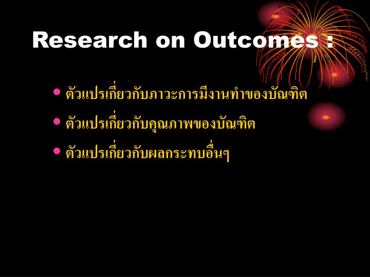 Research on Outcomes :