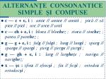 alternan e consonantice simple i compuse