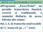 not la transcrierea fonetic