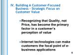 iv building a customer focused business strategic focus on customer value
