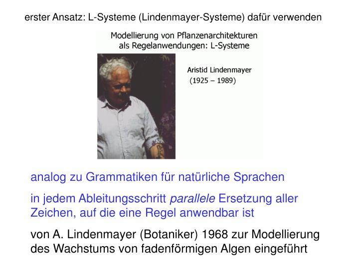 erster Ansatz: L-Systeme (Lindenmayer-Systeme) dafür verwenden