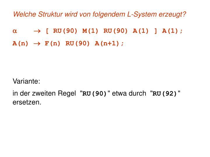 Welche Struktur wird von folgendem L-System erzeugt?