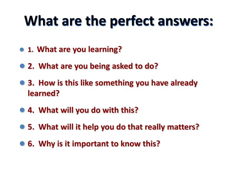 What are the perfect answers: