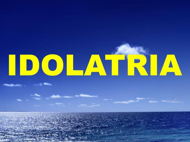 IDOLATRIA