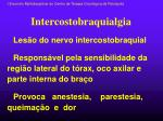 intercostobraquialgia