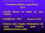 trombose linf tica superficial tls