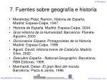 7 fuentes sobre geograf a e historia