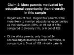 claim 2 more parents motivated by educational opportunity than diversity in this sample