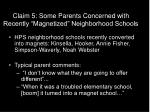 claim 5 some parents concerned with recently magnetized neighborhood schools
