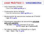 caso pr ctico 1 vancomicina2