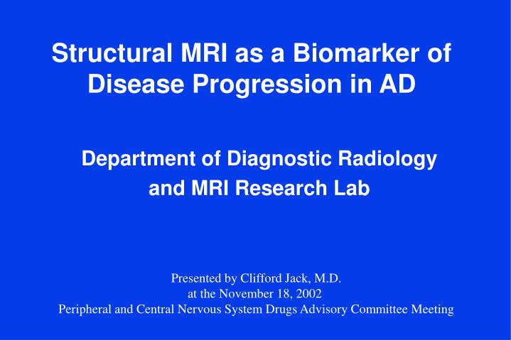 structural mri as a biomarker of disease progression in ad n.