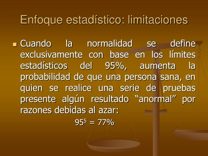 Enfoque estadístico: limitaciones