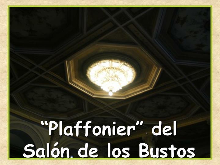 """""""Plaffonier"""" del Salón de los Bustos"""