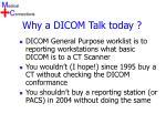 why a dicom talk today