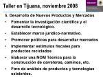 taller en tijuana noviembre 20085