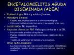 encefalomielitis aguda diseminada adem