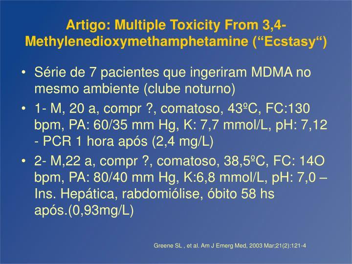 Artigo: Multiple Toxicity From 3,4-Methylenedioxymethamphetamine (