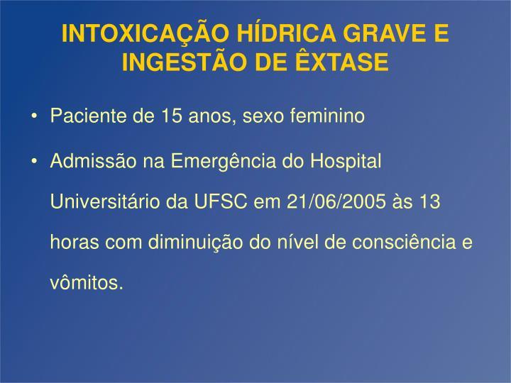 INTOXICAÇÃO HÍDRICA GRAVE E INGESTÃO DE ÊXTASE