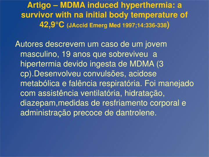 Artigo – MDMA induced hyperthermia: a survivor with na initial body temperature of 42,9°C