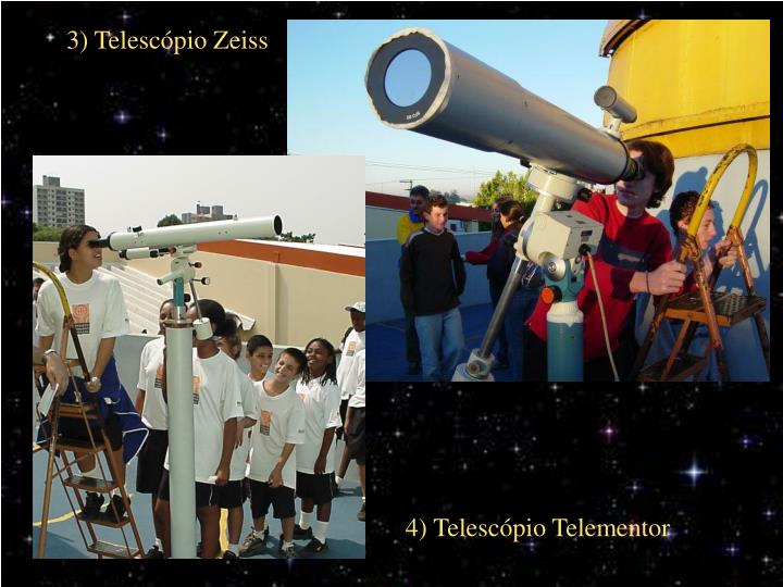 3) Telescópio Zeiss